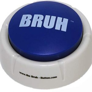 The Bruh Button Toy – A Real Life Blue Bruh Button Meme