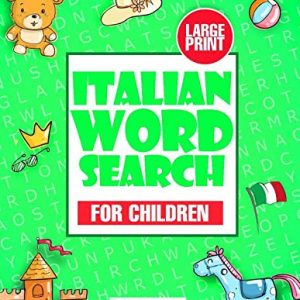 Italian Word Search for Children: Large Print Italian Activity Book with Word Search Puzzles for Kids and BeginnersPaperback – Large Print, June 8, 2020