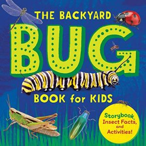 The Backyard Bug Book for Kids: Storybook, Insect Facts, and ActivitiesPaperback – September 24, 2019