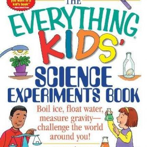 The Everything Kids' Science Experiments Book: Boil Ice, Float Water, Measure Gravity-Challenge the World Around You!Paperback – October 1, 2001